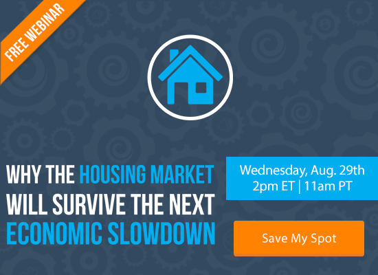 Find Out Why the Housing Market Will Survive the Next Economic Slowdown [FREE WEBINAR]