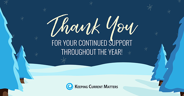 Thank You for All Your Support | Keeping Current Matters