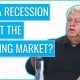 How Will the Next Recession Affect the Housing Market?