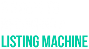 3 Steps to Becoming a Listing Machine