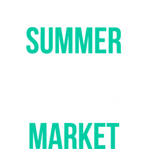 Looking Ahead: Summer is the New Spring Market