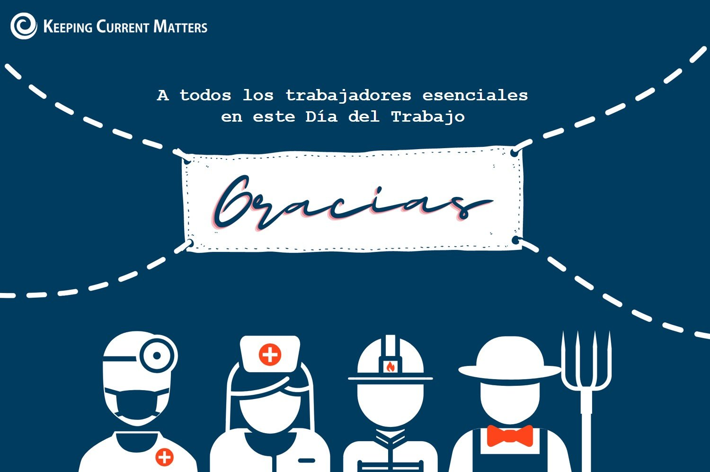 Gracias, trabajadores esenciales | Keeping Current Matters