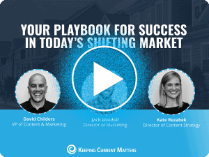 Your Playbook for Success in Today's Shifting Market | Keeping Current Matters
